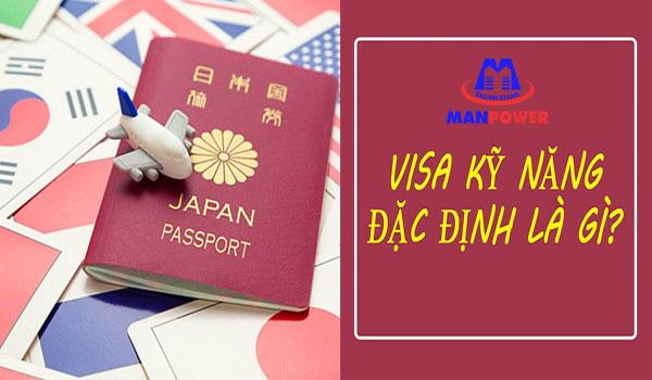Visa kỹ năng đặc định là gì và tất tần tật những điều cần biết