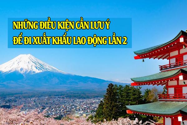 Muốn đi Nhật lần 2 cần điều kiện gì?