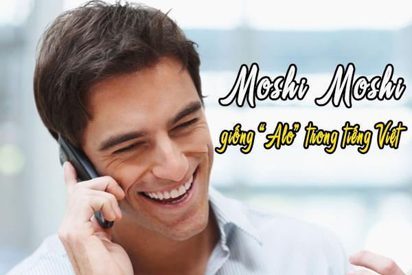 """""""Moshi Moshi"""" là câu xin chào tiếng Nhật tiêu chuẩn qua điện thoại."""