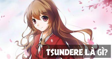 Tsundere, đây là một thuật ngữ vô cùng quen thuộc với bất cứ ai đang xem anime. Vậy tsundere nghĩa là gì?