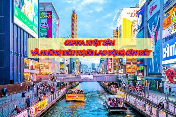 Osaka Nhật Bản và những điều người lao động cần biết